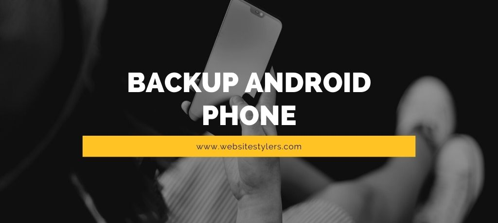 Backup Android Phone - 3 Easy Steps to Backup Your Smartphone