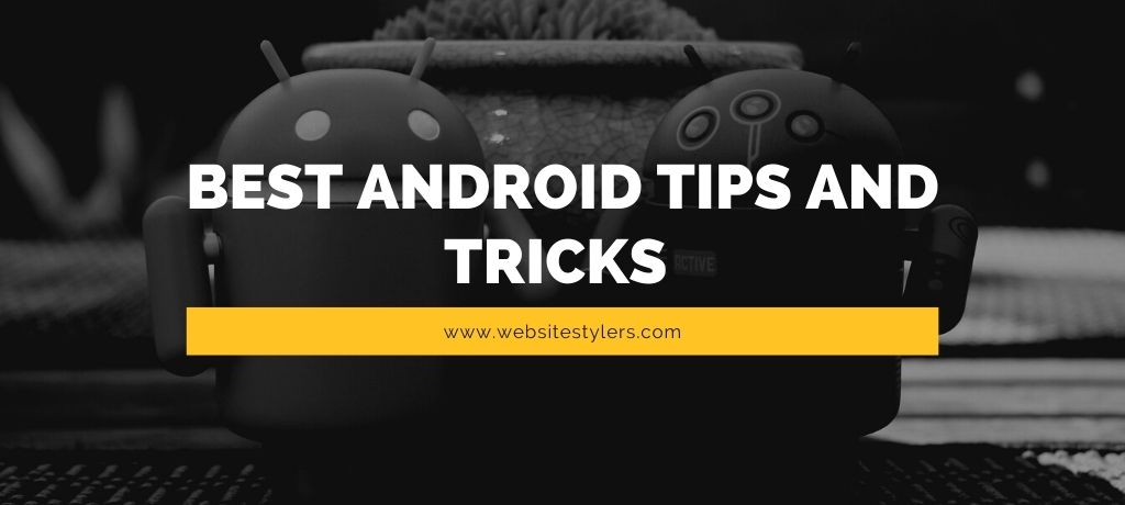 Best Android Tips and Tricks - 7 Easy Android Performance Tips