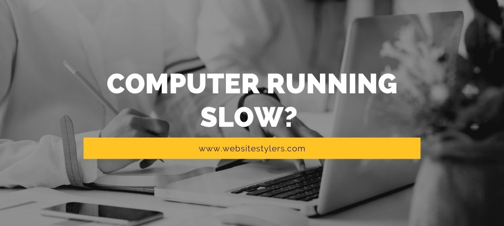 Computer Running Slow Make Computer Faster With These 8 Steps
