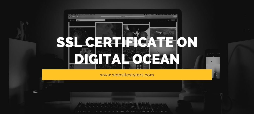 Installing Free SSL Certificate on Digital Ocean Droplet
