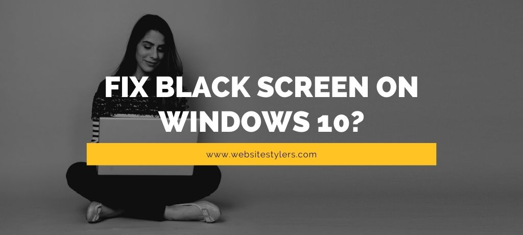 How to fix black screen windows 10 problem on Laptop